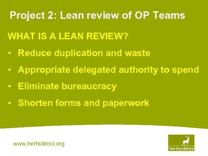 Project 2: Lean review of OP Teams WHAT IS A LEAN REVIEW? • Reduce