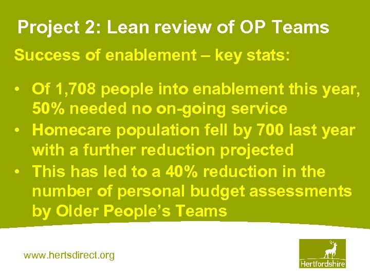 Project 2: Lean review of OP Teams Success of enablement – key stats: •