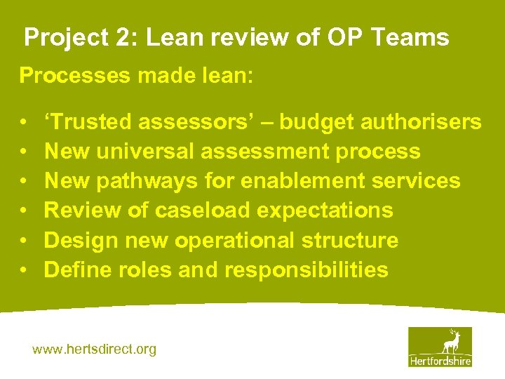 Project 2: Lean review of OP Teams Processes made lean: • • • 'Trusted