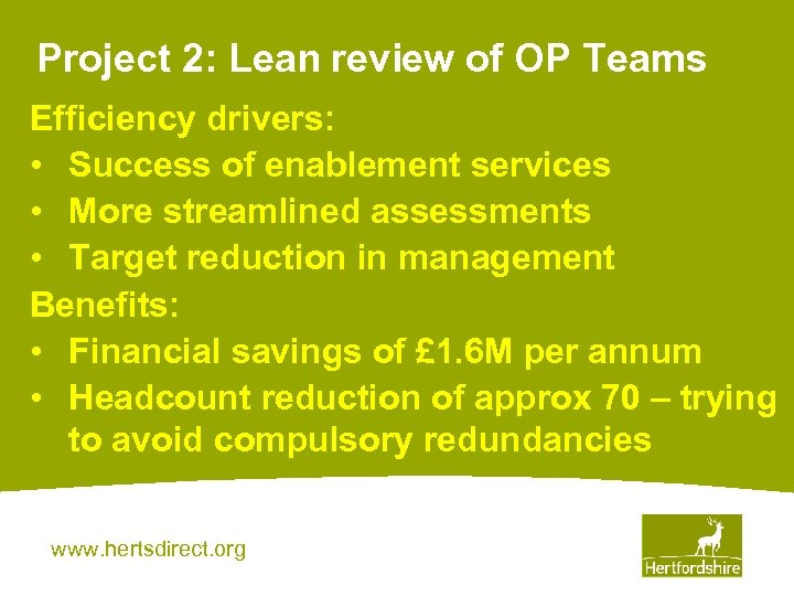 Project 2: Lean review of OP Teams Efficiency drivers: • Success of enablement services