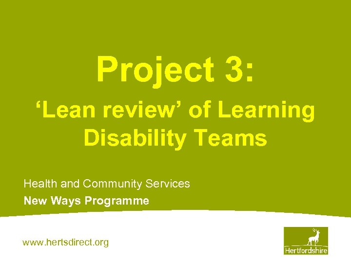 Project 3: 'Lean review' of Learning Disability Teams Health and Community Services New Ways