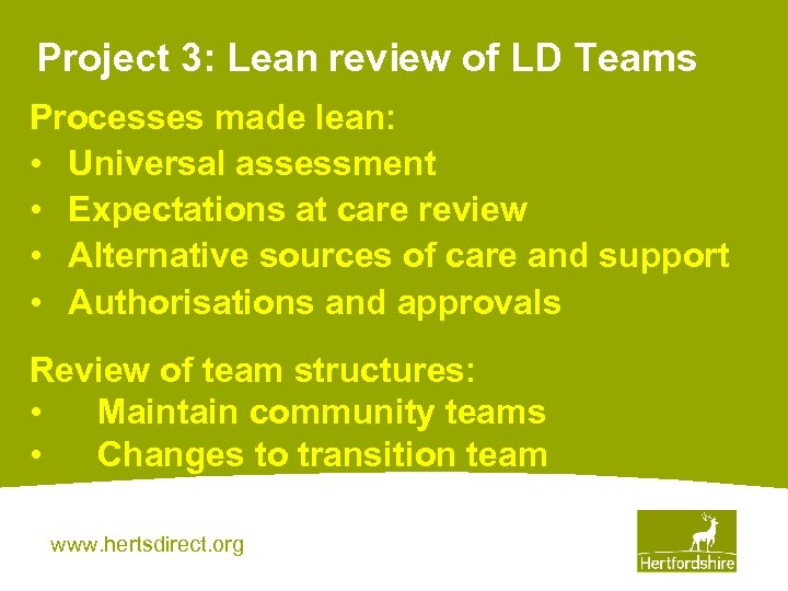 Project 3: Lean review of LD Teams Processes made lean: • Universal assessment •