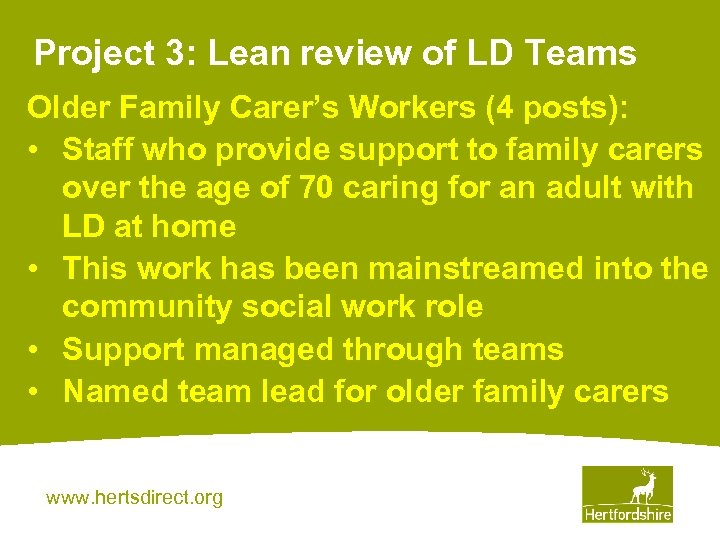 Project 3: Lean review of LD Teams Older Family Carer's Workers (4 posts): •