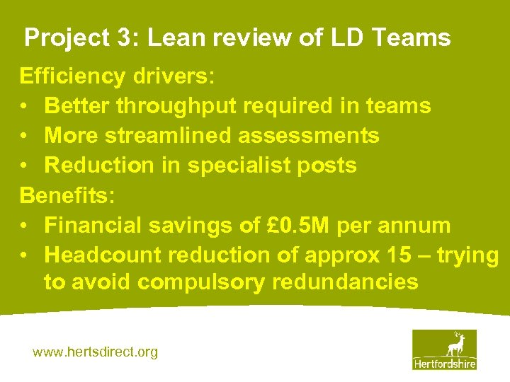 Project 3: Lean review of LD Teams Efficiency drivers: • Better throughput required in