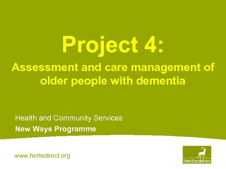 Project 4: Assessment and care management of older people with dementia Health and Community
