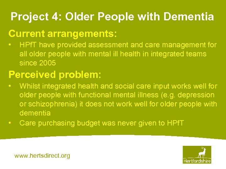 Project 4: Older People with Dementia Current arrangements: • HPf. T have provided assessment