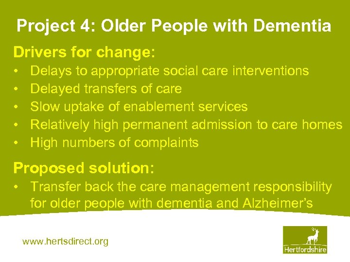 Project 4: Older People with Dementia Drivers for change: • • • Delays to