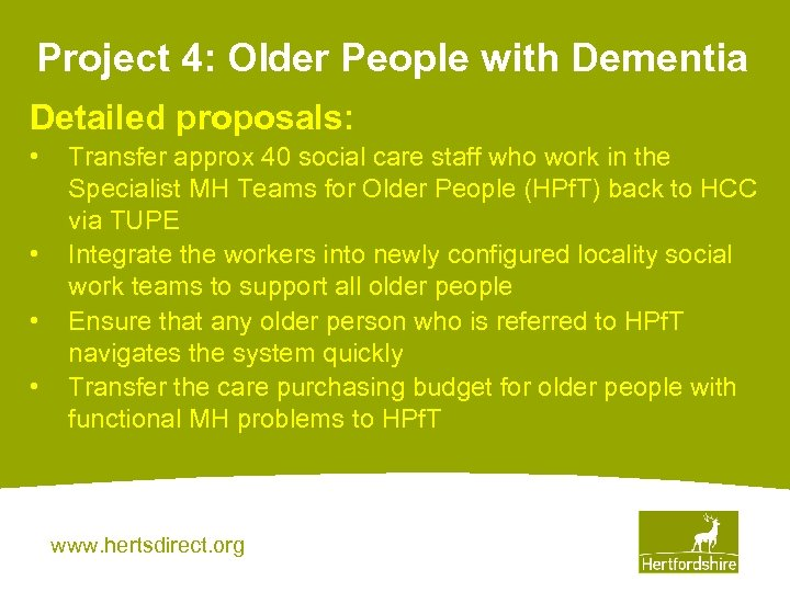 Project 4: Older People with Dementia Detailed proposals: • • Transfer approx 40 social