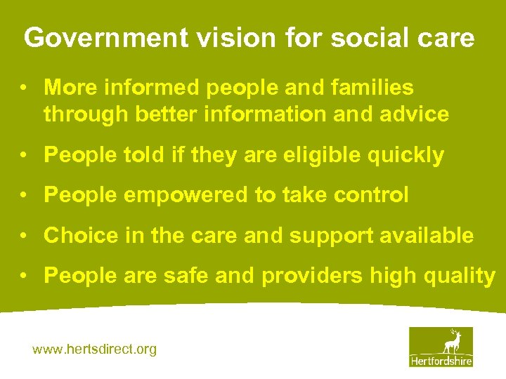 Government vision for social care • More informed people and families through better information