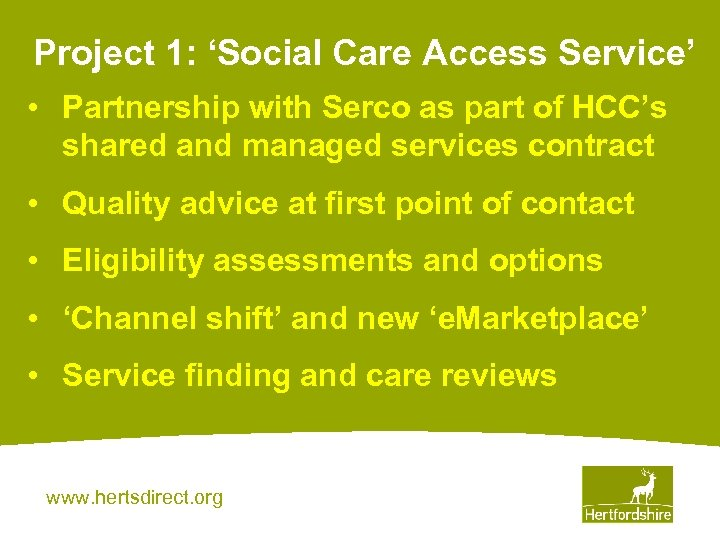 Project 1: 'Social Care Access Service' • Partnership with Serco as part of HCC's