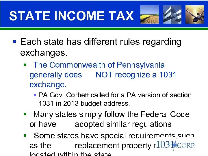 STATE INCOME TAX § Each state has different rules regarding exchanges. § The Commonwealth