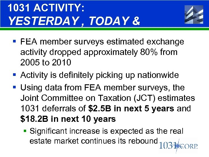 1031 ACTIVITY: YESTERDAY , TODAY & TOMORROW § FEA member surveys estimated exchange activity