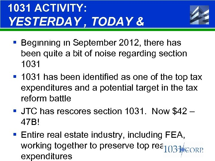 1031 ACTIVITY: YESTERDAY , TODAY & TOMORROW § Beginning in September 2012, there has