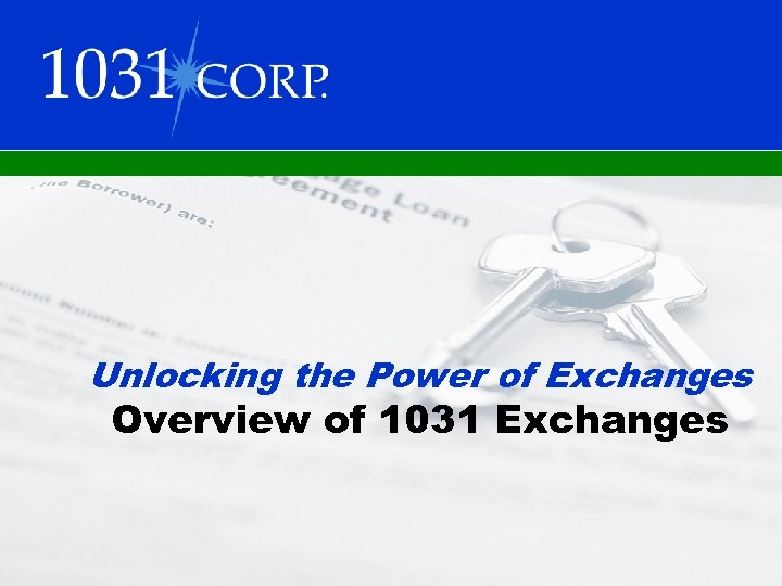 Unlocking the Power of Exchanges Overview of 1031 Exchanges