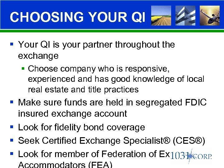 CHOOSING YOUR QI § Your QI is your partner throughout the exchange § Choose