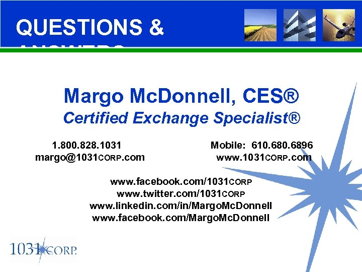 QUESTIONS & ANSWERS Margo Mc. Donnell, CES® Certified Exchange Specialist® 1. 800. 828. 1031