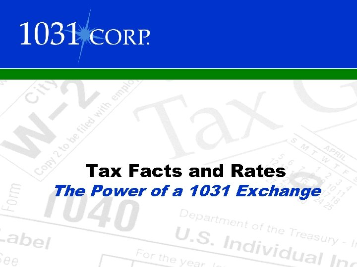 Tax Facts and Rates The Power of a 1031 Exchange