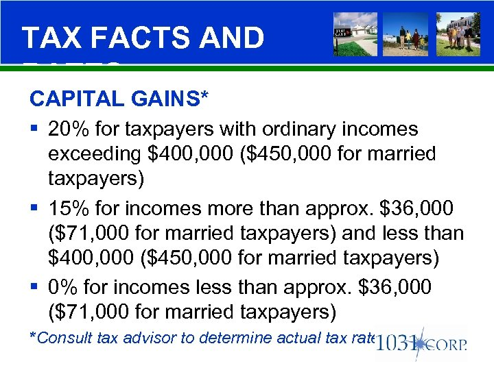 TAX FACTS AND RATES CAPITAL GAINS* § 20% for taxpayers with ordinary incomes exceeding