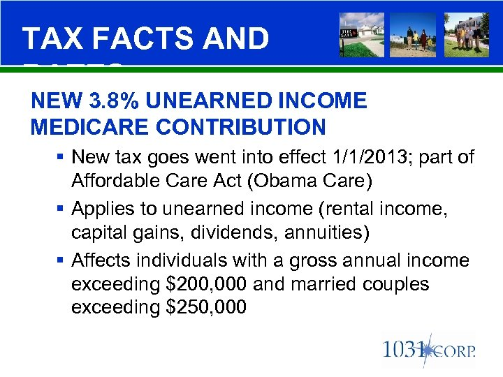 TAX FACTS AND RATES NEW 3. 8% UNEARNED INCOME MEDICARE CONTRIBUTION § New tax