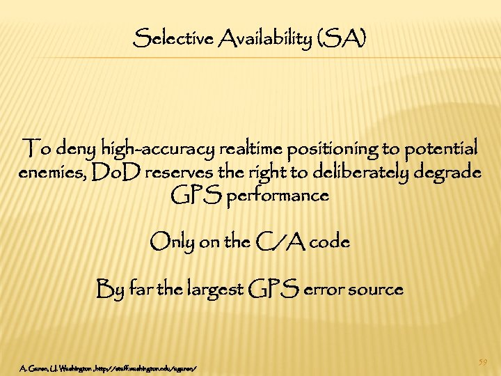 Selective Availability (SA) To deny high-accuracy realtime positioning to potential enemies, Do. D reserves