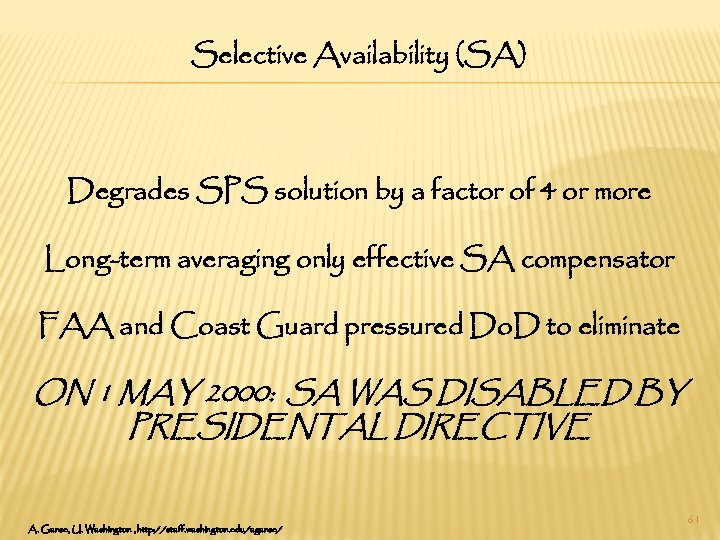 Selective Availability (SA) Degrades SPS solution by a factor of 4 or more Long-term