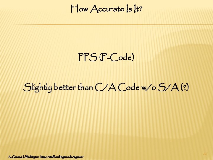 How Accurate Is It? PPS (P-Code) Slightly better than C/A Code w/o S/A (?