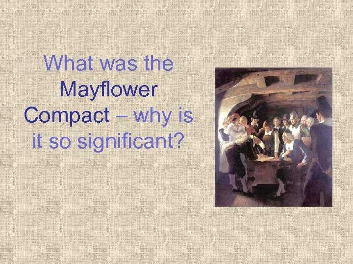 What was the Mayflower Compact – why is it so significant?