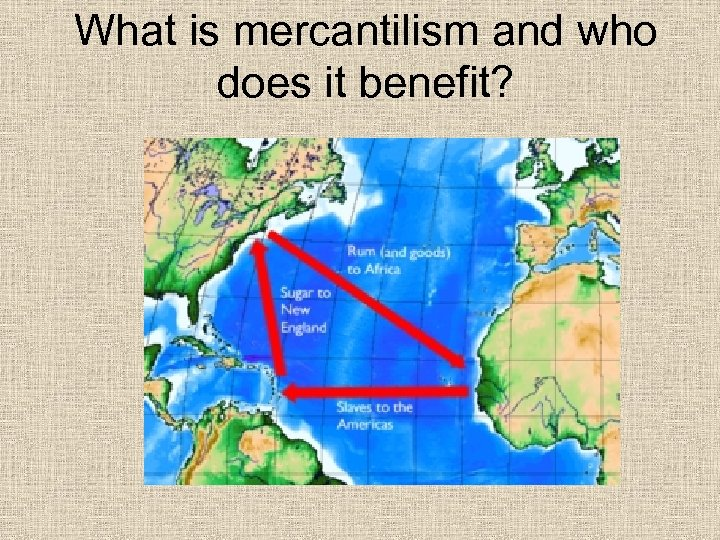 What is mercantilism and who does it benefit?