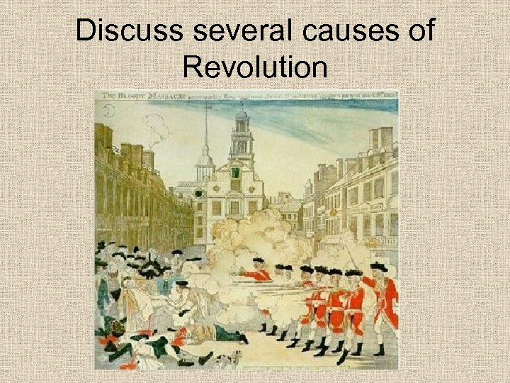 Discuss several causes of Revolution