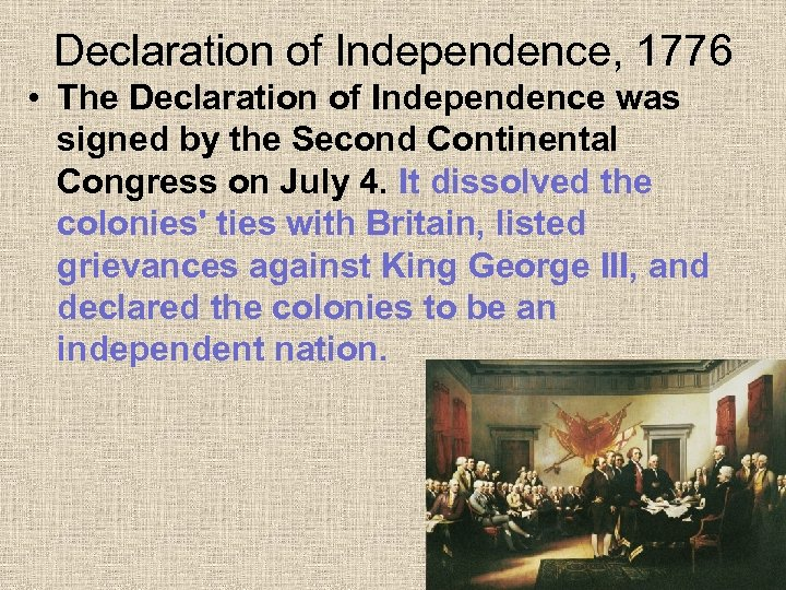 Declaration of Independence, 1776 • The Declaration of Independence was signed by the Second