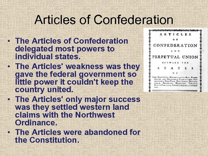 Articles of Confederation • The Articles of Confederation delegated most powers to individual states.