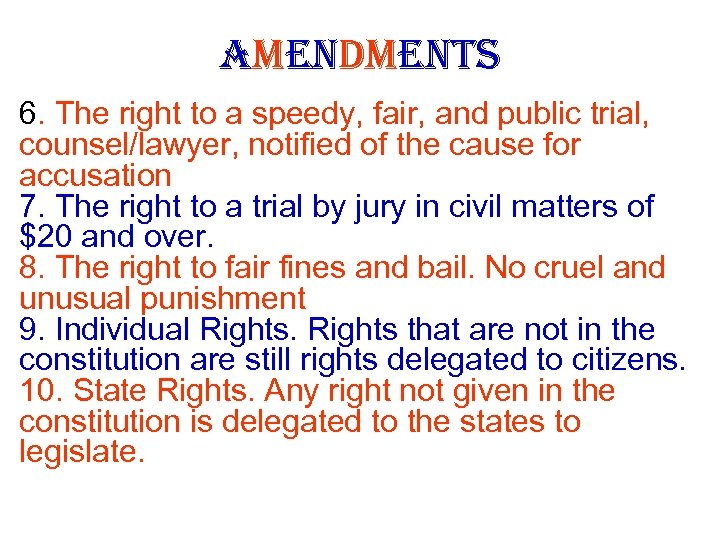 AMENDMENTS 6. The right to a speedy, fair, and public trial, counsel/lawyer, notified of