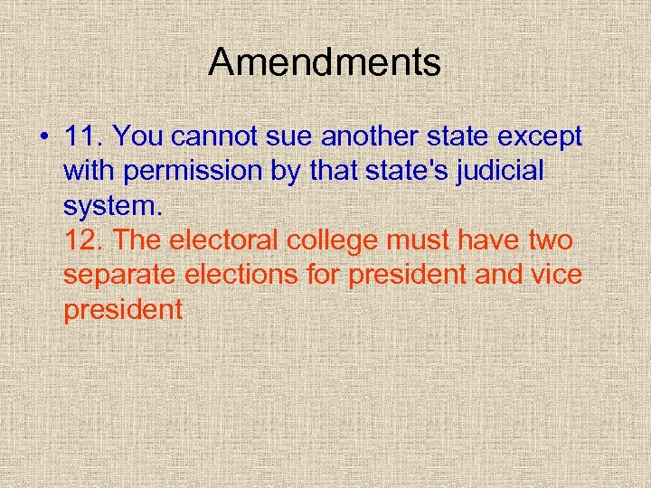 Amendments • 11. You cannot sue another state except with permission by that state's