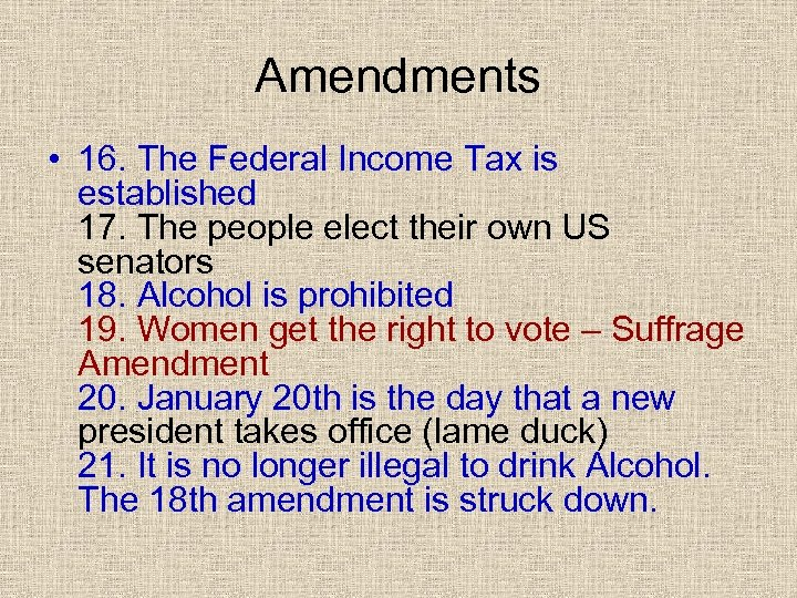 Amendments • 16. The Federal Income Tax is established 17. The people elect their