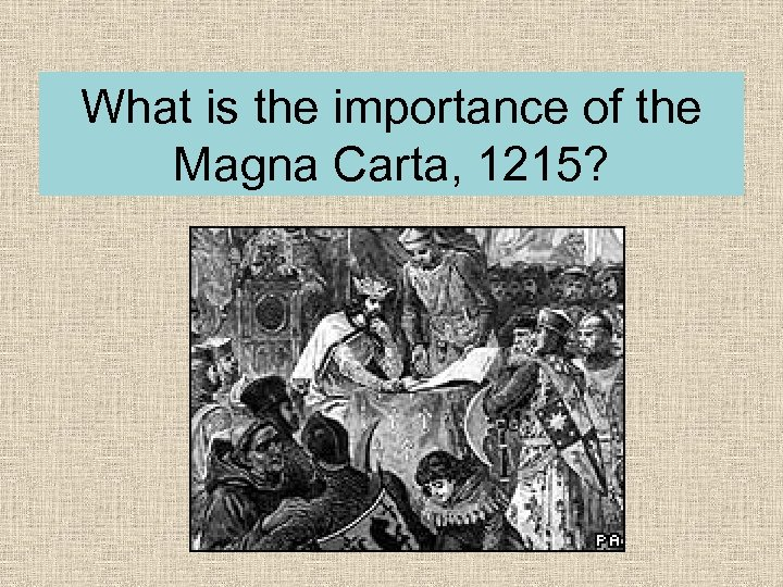 What is the importance of the Magna Carta, 1215?