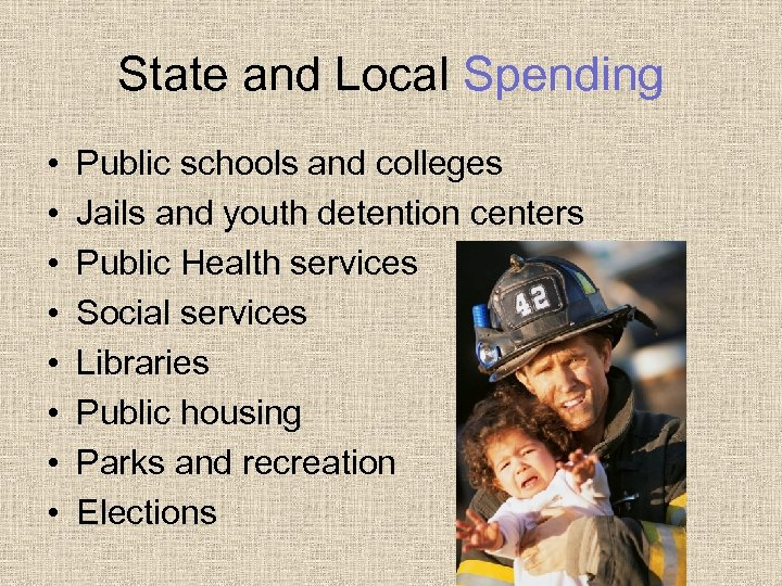State and Local Spending • • Public schools and colleges Jails and youth detention