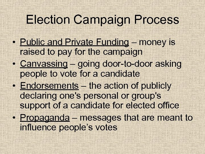 Election Campaign Process • Public and Private Funding – money is raised to pay