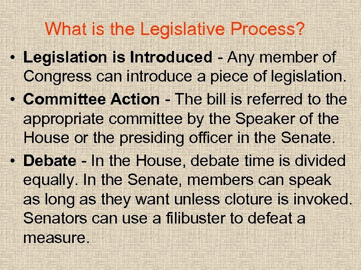 What is the Legislative Process? • Legislation is Introduced - Any member of Congress