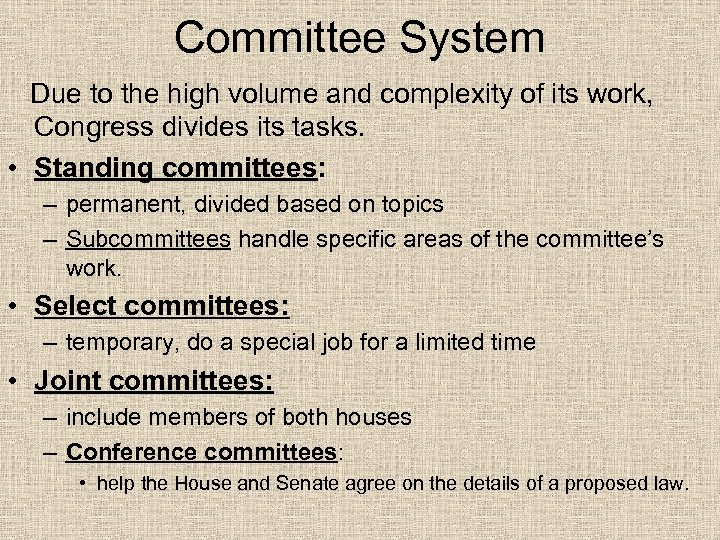 Committee System Due to the high volume and complexity of its work, Congress divides