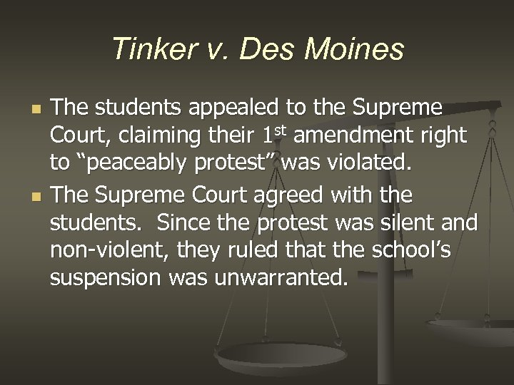 Tinker v. Des Moines n n The students appealed to the Supreme Court, claiming