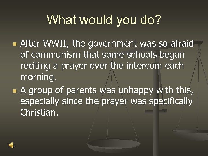 What would you do? n n After WWII, the government was so afraid of
