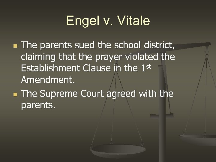 Engel v. Vitale n n The parents sued the school district, claiming that the