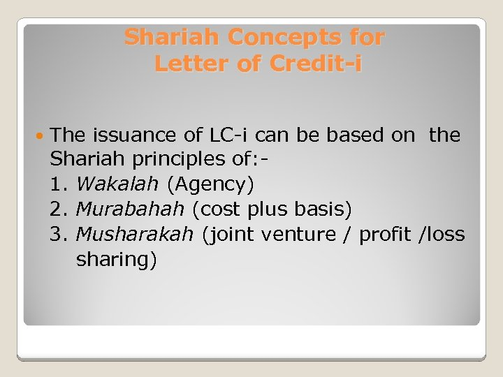 Shariah Concepts for Letter of Credit-i The issuance of LC-i can be based on