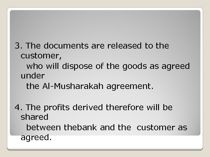3. The documents are released to the customer, who will dispose of the goods