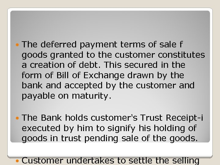 The deferred payment terms of sale f goods granted to the customer constitutes