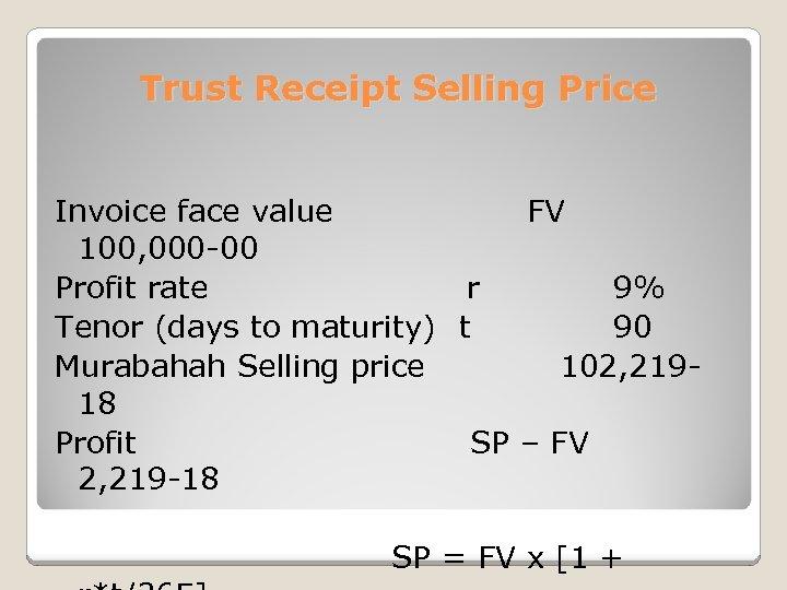 Trust Receipt Selling Price Invoice face value FV 100, 000 -00 Profit rate r