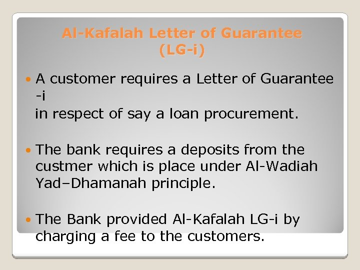 Al-Kafalah Letter of Guarantee (LG-i) A customer requires a Letter of Guarantee -i in