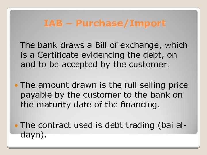 IAB – Purchase/Import The bank draws a Bill of exchange, which is a Certificate