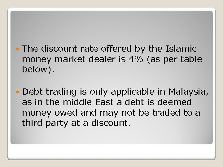 The discount rate offered by the Islamic money market dealer is 4% (as