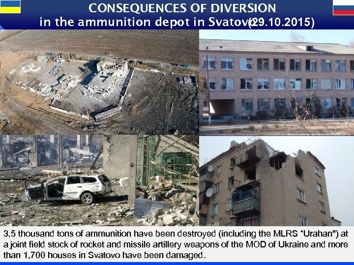 CONSEQUENCES OF DIVERSION in the ammunition depot in Svatovo (29. 10. 2015) 3 3,